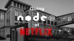 going-node-js-at-netflix
