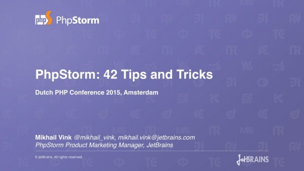 PhpStorm_ 42 Tips and Tricks Talk by Mikhail Vink, Dutch PHP Conference 2015 (BQ)